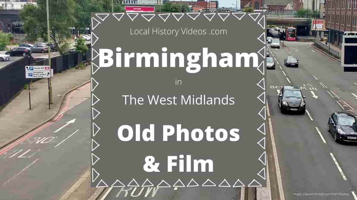 Birmingham England local history old photos archive film