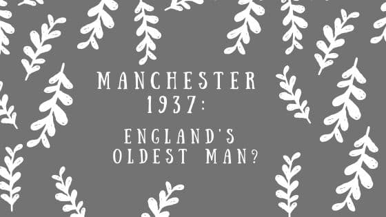 Manchester 1937 England's oldest man Michael Moore