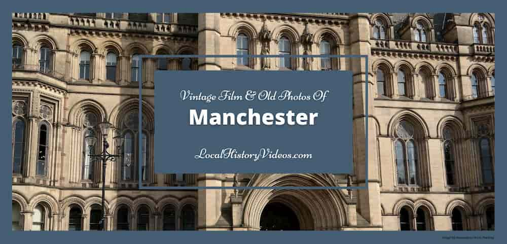 Manchester History Images & old photos of Manchester