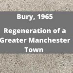 Bury 1965 Greater Manchester