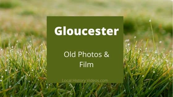 Gloucester England UK local history videos old films