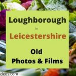 Loughborough Leicestershire England UK Local History Videos old photos & film
