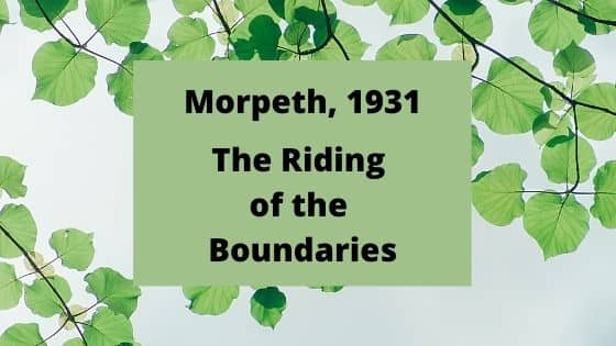 Morpeth The Riding of the Boundaries 1931
