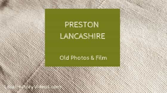 Preston Lancashire England UK Local history videos old photos old films