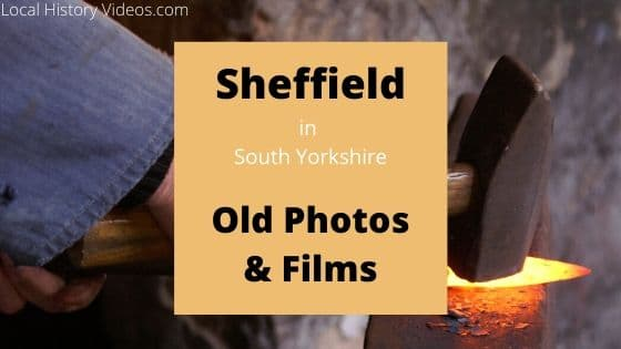 Sheffield South Yorkshire England UK local history videos and films