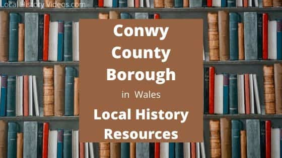 Conwy County Borough Wales local history
