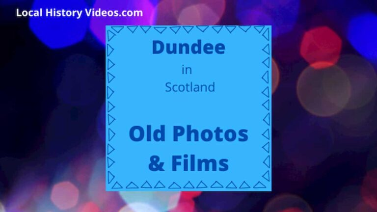 City of Dundee Scotland local history old photos vintage film