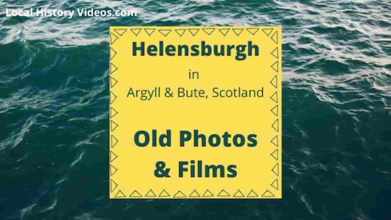 Helensburgh Argyll & Bute local history old photos vintage film
