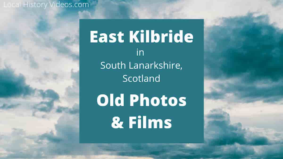 East Kilbride Scotland old photos