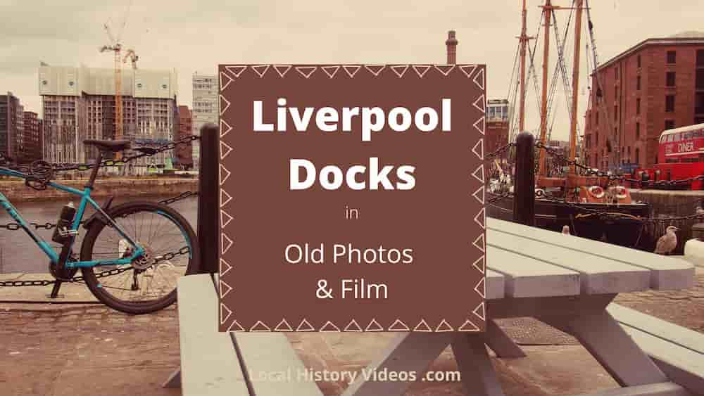 Liverpool Docks local history
