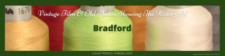 Bradford history in vintage films and old photos of Bradford