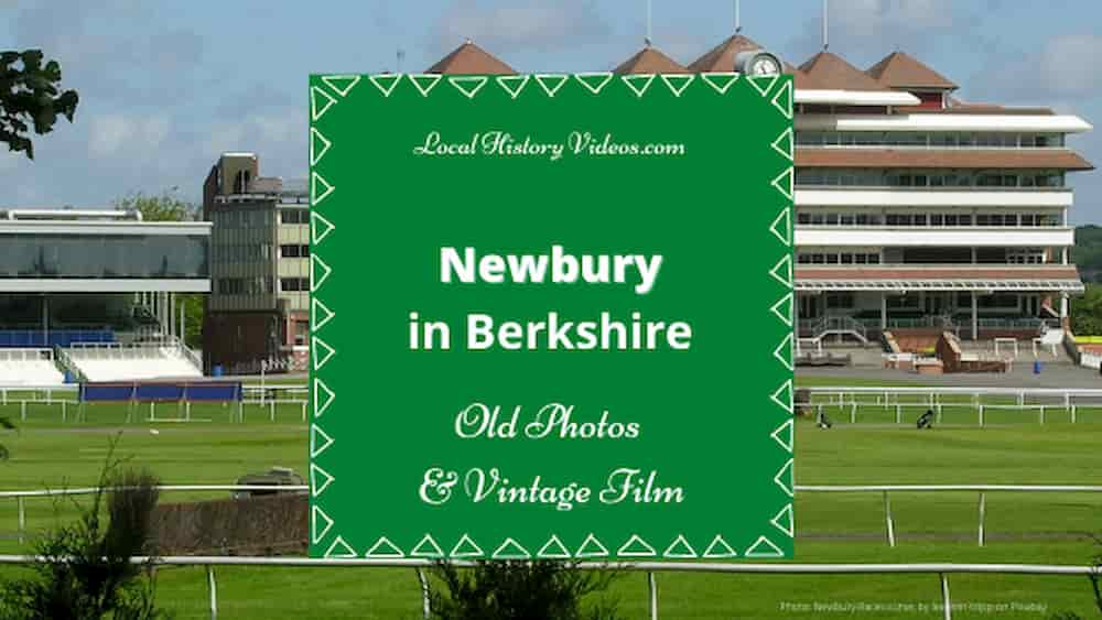 Newbury history in vintage film and old photos of Newbury