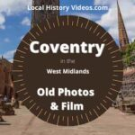 Coventry old photos & film local history west midlands