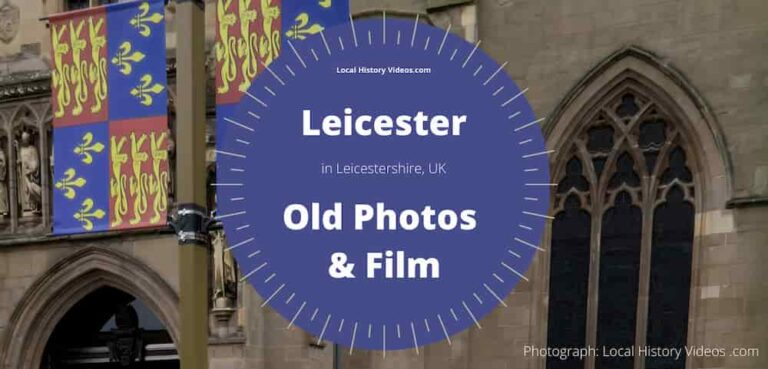 vintage film & old photos of Leicester in the olden days