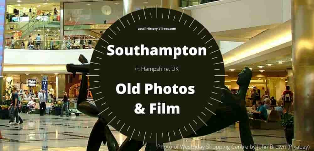 bygone Southampton old photos & film