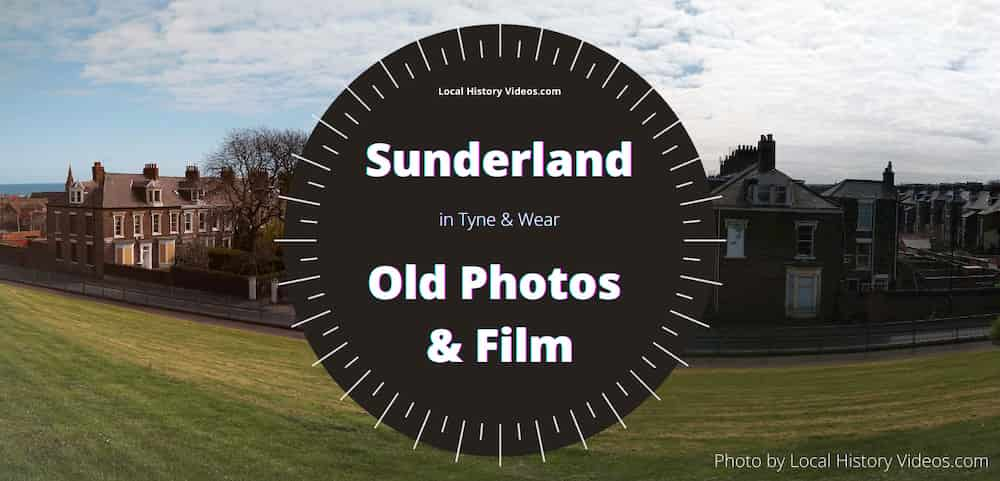 vintage film & old photos of Sunderland