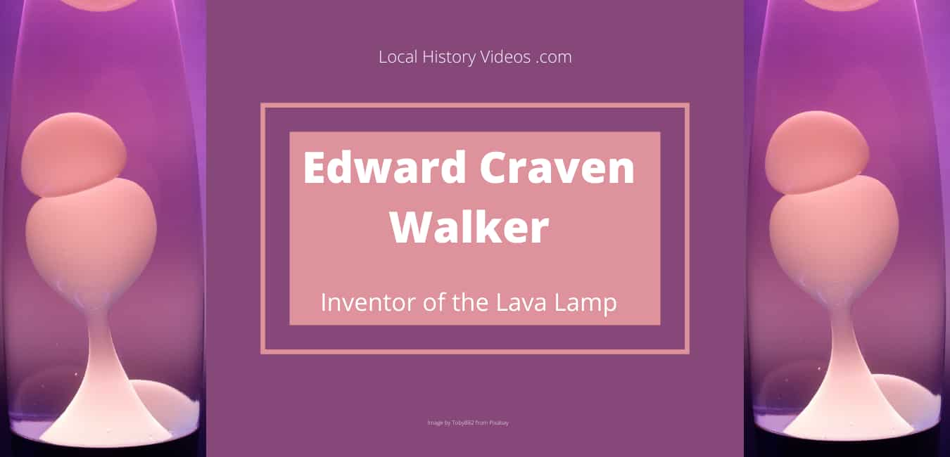 Edward Craven Walker invented the Lava Lamp