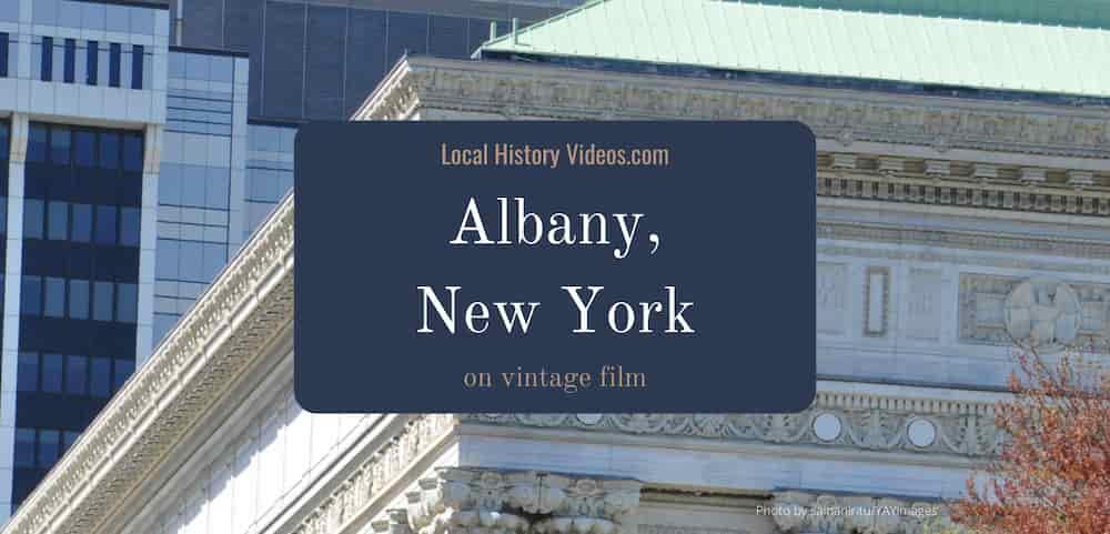 Albany New York old photos & film
