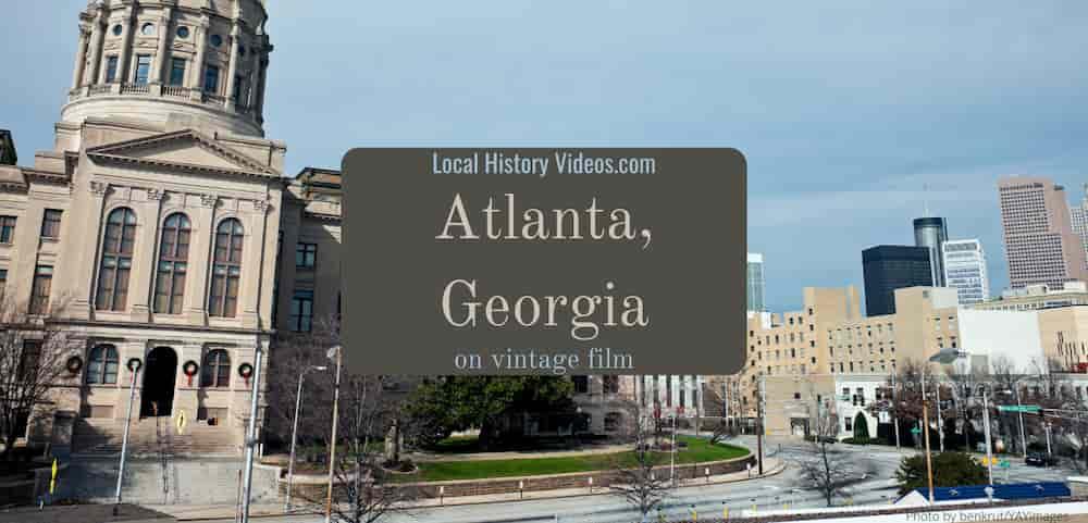 vintage film & old photos of Atlanta Georgia