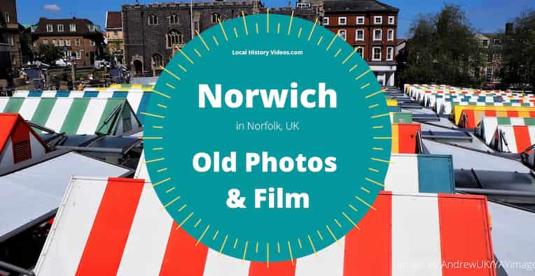 vintage film and old photos of Norwich in Norfolk